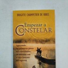 Libros de segunda mano: EMPEZAR A CONSTELAR. BRIGITTE CHAMPETIER DE RIBES. TDK367. Lote 151732226