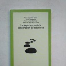 Libros de segunda mano: LA EXPERIENCIA DE LA COOPERACIÓN PARA EL DESARROLLO. NEUS CAPARROS CIVERA. TDK367. Lote 151739166