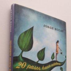 Libros de segunda mano: 20 PASOS HACIA ADELANTE - BUCAY, JORGE. Lote 151838168
