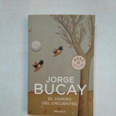 Libros de segunda mano: EL CAMINO DEL ENCUENTRO. JORGE BUCAY. DEBOLSILLO. TDK368. Lote 151844950