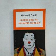 Libros de segunda mano: CUANDO DIGO NO, ME SIENTO CULPABLE. MANUEL J. SMITH. TDK368. Lote 151845042