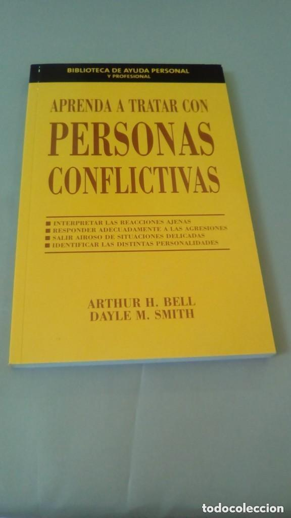 APRENDA A TRATAR CON PERSONAS CONFLICTIVAS. ARTHUR BELL. DAYLE SMITH (Libros de Segunda Mano - Pensamiento - Psicología)