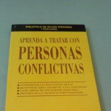 Libros de segunda mano: APRENDA A TRATAR CON PERSONAS CONFLICTIVAS. ARTHUR BELL. DAYLE SMITH. Lote 151914678