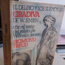 Libros de segunda mano: EL DELIRIO Y SUEÑO EN GRADIVA DE W. JENSEN / CON TEXTO RELATO DE W. JENSEN / SIGMUND FREUD. Lote 151981930