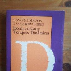 Libros de segunda mano: REEDUCACION Y TERAPIAS DINAMICAS MASSON, SUZANNE GEDISA 1987 342PP. Lote 152017446