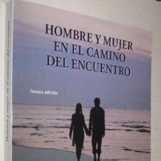 Libros de segunda mano: HOMBRE Y MUJER EN EL CAMINO DEL ENCUENTRO - JOAN SANCHEZ-FORTUN. Lote 152023158