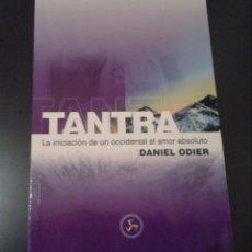 Libros de segunda mano: DANIEL ODIER - TANTRA LA INICIACIÓN DE UN OCCIDENTAL AL AMOR ABSOLUTO. Lote 152041906