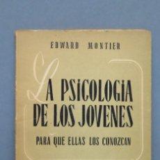 Libros de segunda mano: LA PSICOLOGIA DE LOS JOVENES. MONTIER. Lote 152043178