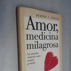 Libros de segunda mano: AMOR, MEDICINA MILAGROSA / BERNIE S. SIEGEL / CÍRCULO DE LECTORES. Lote 152115322