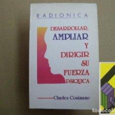 Libros de segunda mano: COSIMANO, CHARLES: RADIÓNICA.DESARROLLAR,AMPLIAR Y DIRIGIR SU FUERZA PSÍQUICA .... Lote 152146930
