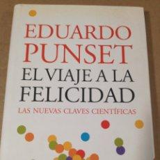 Libros de segunda mano: EL VIAJE A LA FELICIDAD EDUARDO PUNSET. Lote 152194216