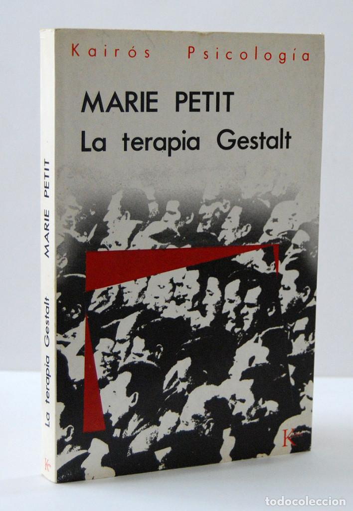 LA TERAPIA GESTALT - MARIE PETIT. KAIRÓS (Libros de Segunda Mano - Pensamiento - Psicología)