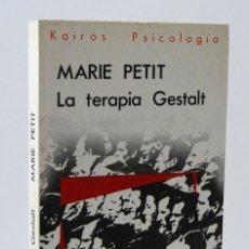 Libros de segunda mano - La terapia Gestalt - Marie Petit. Kairós - 152421554