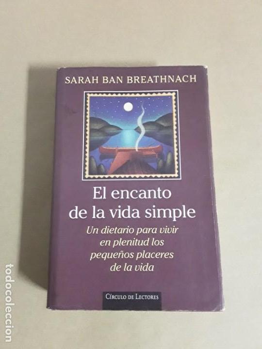 EL ENCANTO DE LA VIDA SIMPLE,SARAH BAN BREATHNACH.CIRCULO DE LECTORES 1997,LIBRO RARO. (Libros de Segunda Mano - Pensamiento - Psicología)