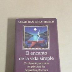 Libros de segunda mano: EL ENCANTO DE LA VIDA SIMPLE,SARAH BAN BREATHNACH.CIRCULO DE LECTORES 1997,LIBRO RARO.. Lote 152475426