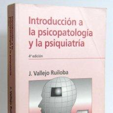 Libros de segunda mano: INTRODUCCIÓN A LA PSICOPATOLOGÍA Y LA PSIQUIATRÍA - J. VALLEJO RUILOBA. MASSON. Lote 152621130
