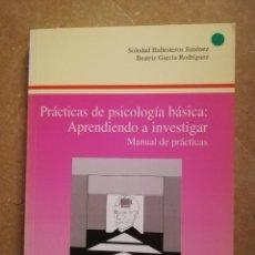 Libros de segunda mano: PRÁCTICAS DE PSICOLOGÍA BÁSICA: APRENDIENDO A INVESTIGAR. MANUAL DE PRÁCTICAS (BALLESTEROS / GARCÍA). Lote 152632198