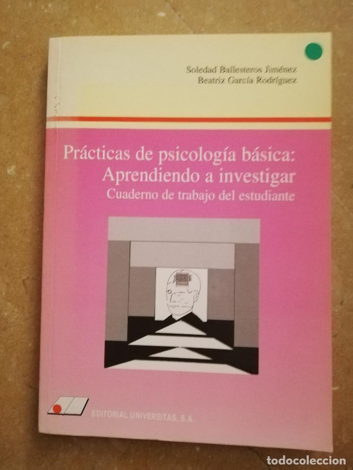 PRÁCTICAS DE PSICOLOGÍA BÁSICA: APRENDIENDO A INVESTIGAR. CUADERNO DE TRABAJO DEL ESTUDIANTE (Libros de Segunda Mano - Pensamiento - Psicología)