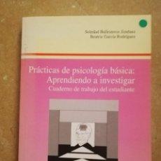 Libros de segunda mano: PRÁCTICAS DE PSICOLOGÍA BÁSICA: APRENDIENDO A INVESTIGAR. CUADERNO DE TRABAJO DEL ESTUDIANTE. Lote 152632382
