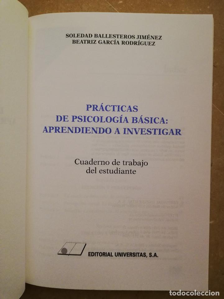 Libros de segunda mano: PRÁCTICAS DE PSICOLOGÍA BÁSICA: APRENDIENDO A INVESTIGAR. CUADERNO DE TRABAJO DEL ESTUDIANTE - Foto 2 - 152632382