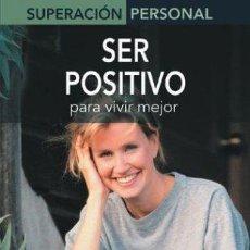 Libros de segunda mano: SER POSITIVO PARA VIVIR MEJOR. MARIANO GONZÁLEZ. Lote 152720786