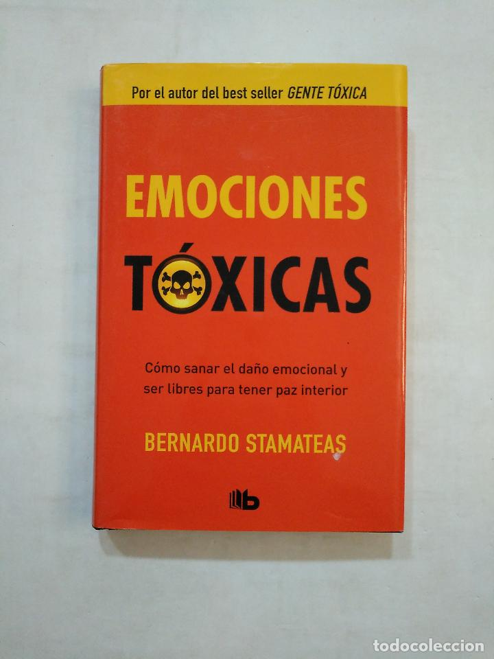 EMOCIONES TÓXICAS. - BERNARDO STAMATEAS. TDK371 (Libros de Segunda Mano - Pensamiento - Psicología)
