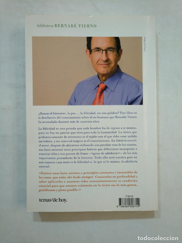 Libros de segunda mano: SABIDURÍA ESENCIAL. EL JUGO DE LA VIDA EXPRIMIDO PARA TÍ. - BERNABÉ TIERNO. TDK371 - Foto 2 - 152734782