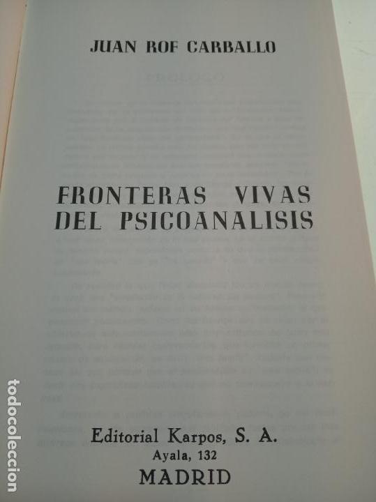 Libros de segunda mano: FRONTERAS VIVAS DEL PSICOANÁLISIS - JUAN ROF CARBALLO - FIRMADO Y DEDICADO - ED. KARPOS - MADRID - - Foto 2 - 153196874