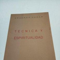 Libros de segunda mano: TÉCNICA Y ESPIRITUALIDAD - EDUARDO AUNOS - FIRMADO Y DEDICADO -INST. REUS - MADRID - 1962 - EXLIBRIS. Lote 153198422