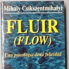 Libros de segunda mano: FLUIR ( FLOW). UNA PSICOLOGÍA DE LA FELICIDAD. MIHALY CSIKSZENTMIHALYI. 1ª EDICIÓN KAIRÓS.. Lote 153200826