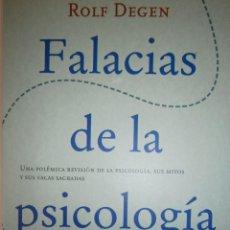 Libros de segunda mano: FALACIAS DE LA PSICOLOGIA ROLF DEGEN ROBINBOOK 2001. Lote 153266262