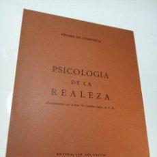 Libros de segunda mano: PSICOLOGÍA DE LA REALEZA - FERMÍN DE URMENETA - -FIRMADO Y DEDICADO - BARCELONA - 1959 - . Lote 153844038