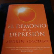 Libros de segunda mano: EL DEMONIO DE LA DEPRESIÓN. ANDREW SOLOMON. Lote 154093429