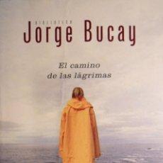 Libros de segunda mano: EL CAMINO DE LAS LÁGRIMAS. JORGE BUCAY.. Lote 154336410