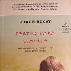 Libros de segunda mano: CARTAS PARA CLAUDIA LAS ENSEÑANSAS DE PSICÓLOGO A UNA JOVEN AMIGA. JORGE BUCAY. Lote 154336658