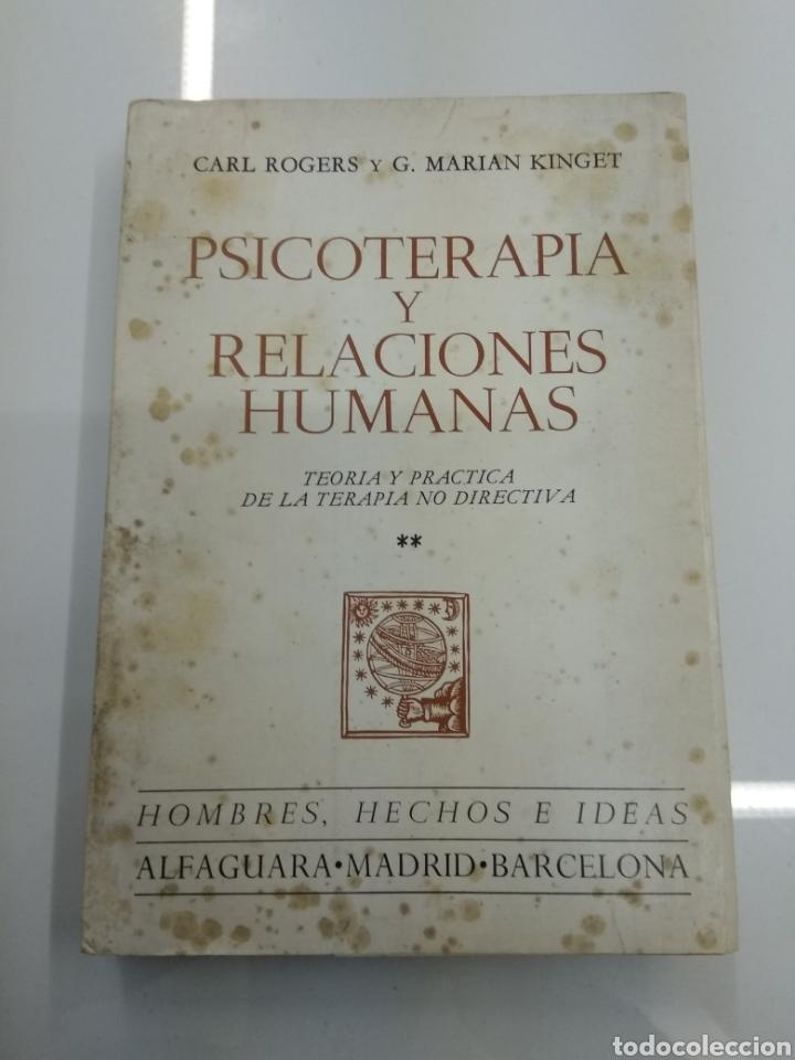 Libros de segunda mano: PSICOTERAPIA Y RELACIONES HUMANAS C. ROGERS G. MARIAN KINGET TEORIA Y PRACTICA 2 TOMOS ALFAGUARA - Foto 5 - 154684954