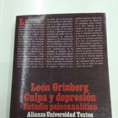 Libros de segunda mano: LEON GRINBERG CULPA Y DEPRESION ESTUDIO ANALITICO ALIANZA UNIVERSIDAD DE TEXTOS. Lote 154689650