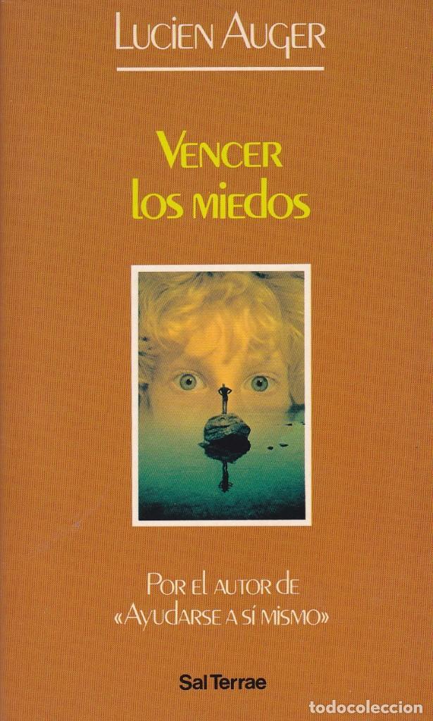 VENCER LOS MIEDOS. LUCIEN AUGER (Libros de Segunda Mano - Pensamiento - Psicología)