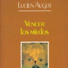 Libros de segunda mano: VENCER LOS MIEDOS. LUCIEN AUGER. Lote 154833374