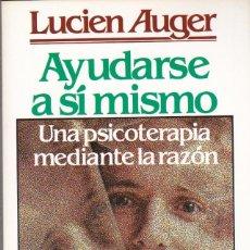 Libros de segunda mano: AYUDARSE A SÍ MISMO. LUCIEN AUGER. Lote 154833578