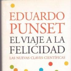 Libros de segunda mano: EL VIAJE A LA FELICIDAD. LAS NUEVAS CLAVES CIENTÍFICAS. EDUARDO PUNSET. Lote 154833982