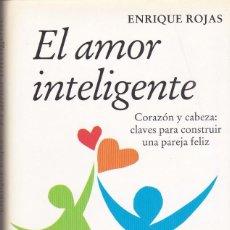 Libros de segunda mano: EL AMOR INTELIGENTE.CORAZÓN Y CABEZA: CLAVES PARA CONSTRUIR UNA PAREJA FELIZ. ENRIQUE ROJAS. Lote 154834442