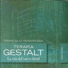 Libros de segunda mano: TERAPIA GESTALT LA VIA DEL VACIO FERTIL FRANCISCO PEÑARRUBIA ALIANZA EDITORIAL. Lote 154876646