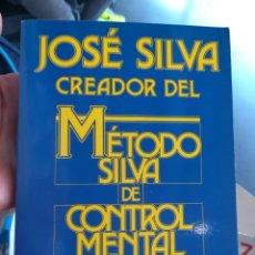 Libros de segunda mano: JOSÉ SILVA CREADOR DEL MÉTODO SILVA DE CONTROL MENTAL ROBERT B. STONE. Lote 155095386