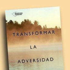 Libros de segunda mano: TRANSFORMAR LA ADVERSIDAD - XAVIER MELGAREJO - (EJEMPLAR NUEVO!!). Lote 155177150