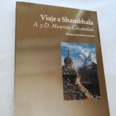 Libros de segunda mano: VIAJE A SHAMBHALA A. Y D. MEUROIS GIVAUDAN PEREGRINAJE HACIA SÍ MISMO. Lote 155231924