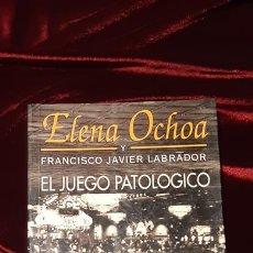 Libros de segunda mano: EL JUEGO PATOLÓGICO - ELENA OCHOA - PLAZA & JANÉS 1994. Lote 155257536