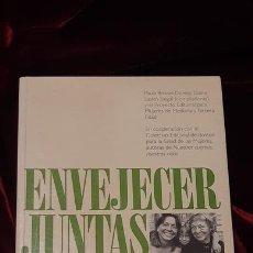 Libros de segunda mano: ENVEJECER JUNTAS - PAULA BROWN Y DORESS DIANA Y LASKIN SIEGAL - PAIDÓS 1993. Lote 155257604