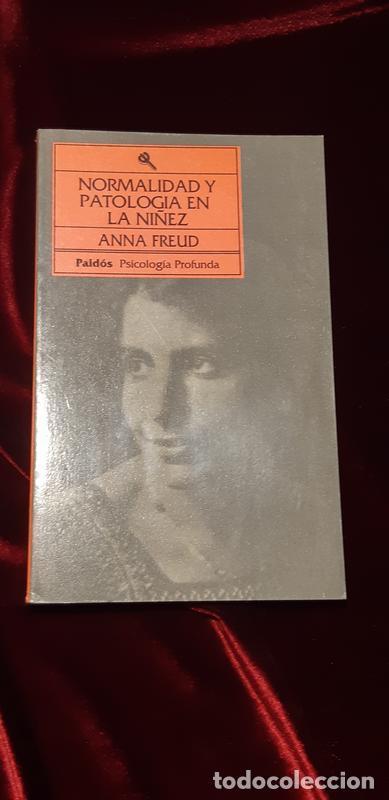 NORMALIDAD Y PATOLOGÍA EN LA NIÑEZ - ANNA FREUD - PAIDÓS 1993 (Libros de Segunda Mano - Pensamiento - Psicología)