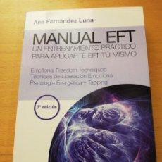 Libros de segunda mano: MANUAL EFT. UN ENTRENAMIENTO PRÁCTICO PARA APLICARTE EFT TÚ MISMO (ANA FERNÁNDEZ LUNA). Lote 155308926